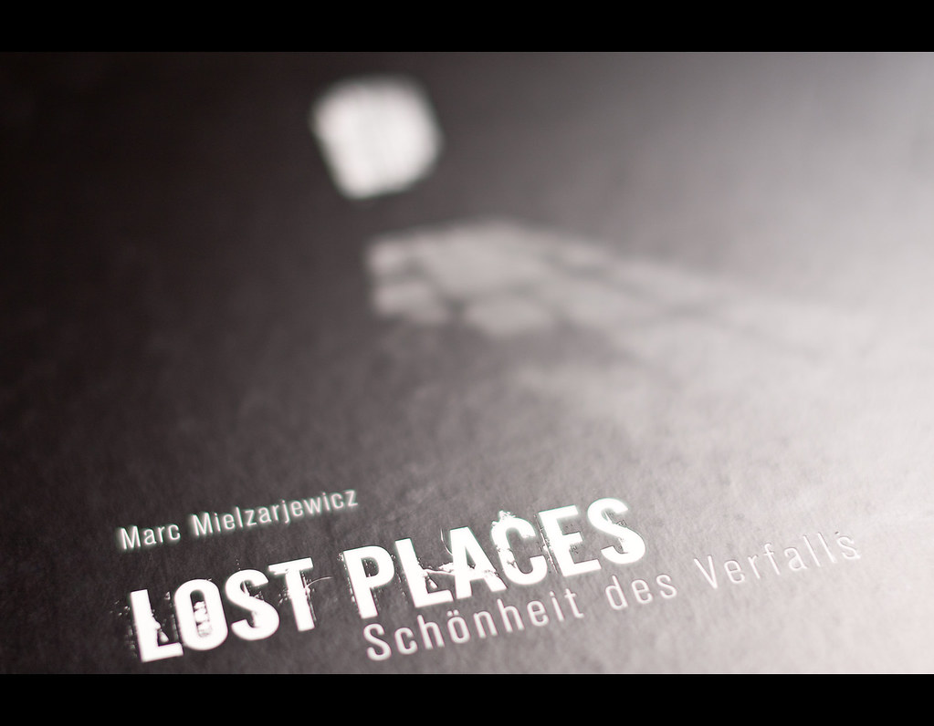 Project 365, Day 212, 212/365, Strobist, bokeh, Lost Places, Marc Mielzarjewicz, book,