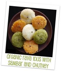 Organic Rava Idlis with Sambar and Chutney