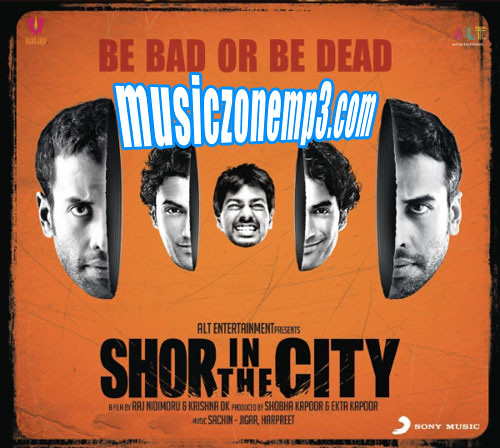 Shor In The City Hindi movie songs