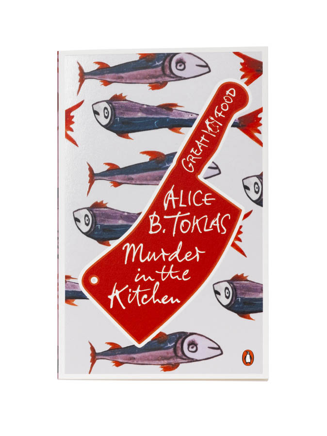 Murder in the Kitchen by Alice B. Toklas