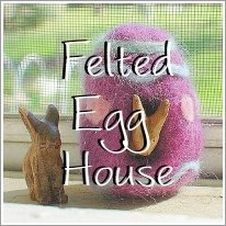Felted Egg House