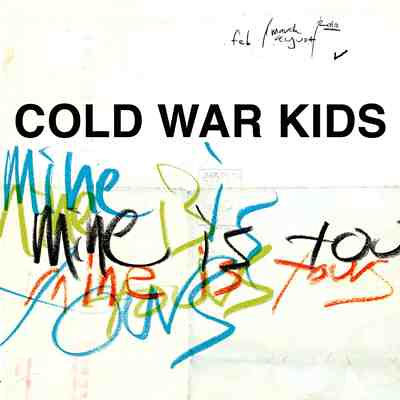 Cold-War-Kids---Mine-Is-Yours