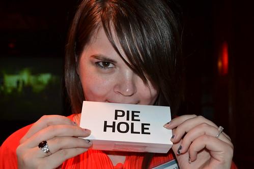 Shut yer Pie Hole