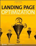 Landing Page Optimization: The Definitive Guide to Testing and Tuning for Conversions - by Tim Ash