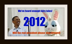 Do muslims believe in the Easter Bunny? (porchlife) Tags: bastard obama easterbunny 2012 illegitimate hopeandchange