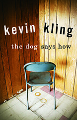 Kevin Kling\'s The Dog Says How