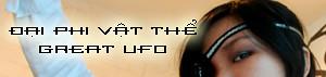 Đại Phi Vật Thể – great UFO