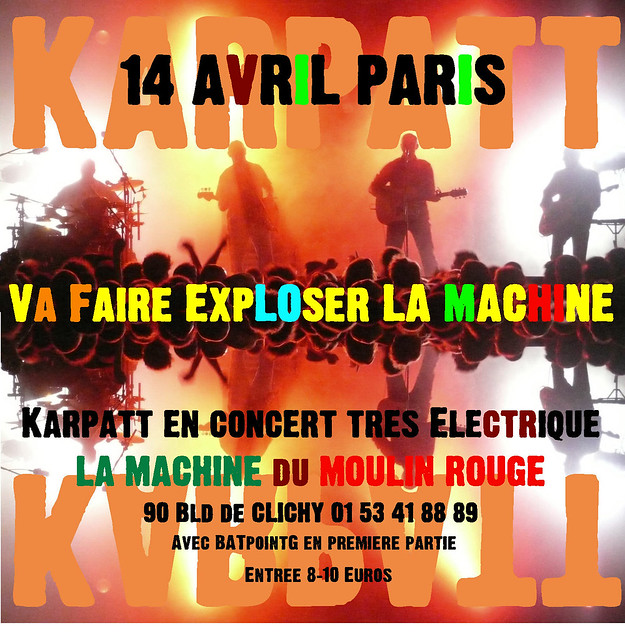 14 AVRIL 2011 : à LA MACHINE du MOULIN ROUGE (ex LOCO) avec BAT POINT G 5581419699_a02c8d151f_z