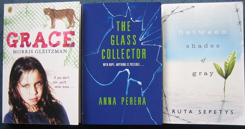 Morris Gleitzman, Grace; Anna Perera, The Glass Collector; Ruta Sepetys, Between Shades of Gray
