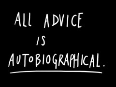 all advice is autobiographical