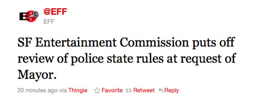 EFF: SF Entertainment Commission puts off review of police state rules at request of Mayor.