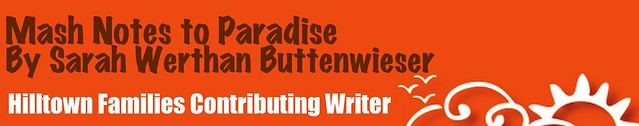 Mash Notes to Paradise by Sarah Werthan Buttenwieser