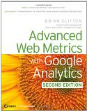 Advanced Web Metrics with Google Analytics, 2nd Edition - by Brian Clifton