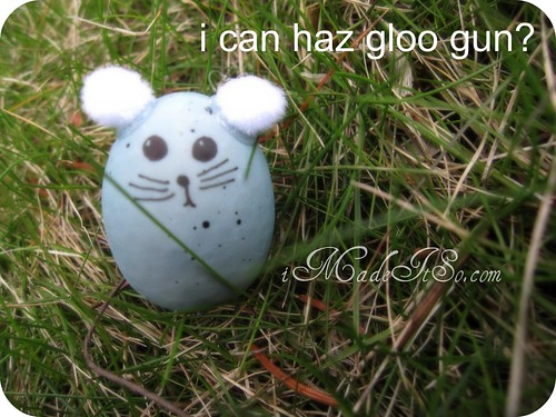 i can haz gloo gun mouse egg