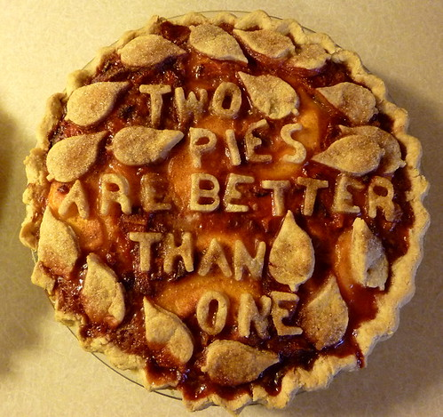Two Pies Are Better Than One