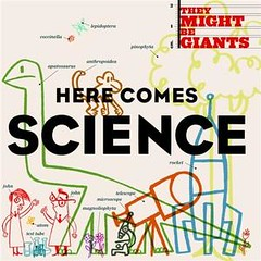 here comes science by they may be giants