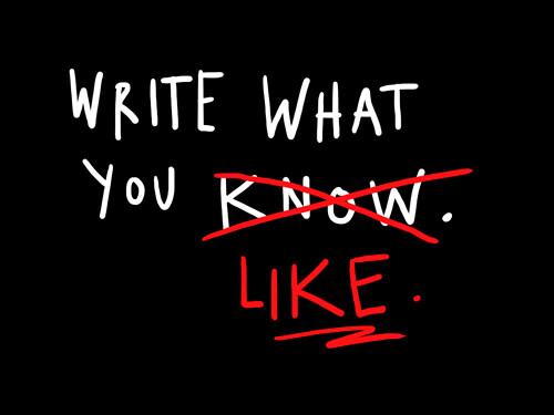 Write what you like.