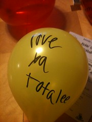 Every one of my birthday balloons filling the living room had a msg on it. This is one of my favorites.