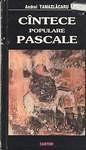 Tamazlcaru, Andrei. Cntece populare pascale. - Ch.: Cartier, 1996. - 80 p. (Centrul Academic Eminescu) Tags: pati cretinism cntece centruleminescu
