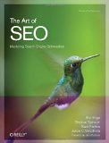 The Art of SEO: Mastering Search Engine Optimization (Theory in Practice) - by Stephan Spencer, et al.