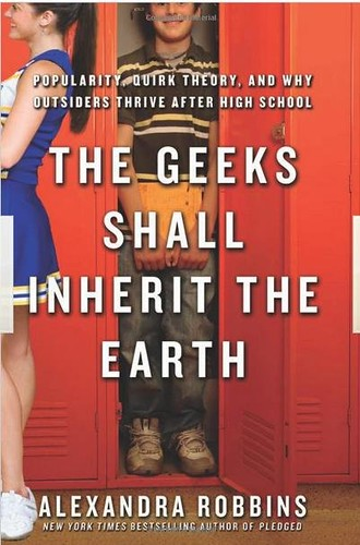 Geeks Shall Inherit The Earth
