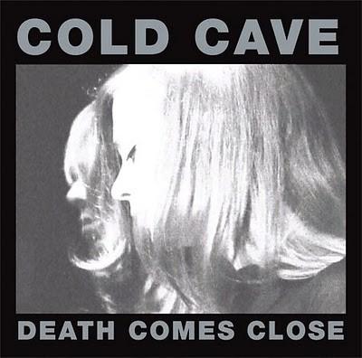 Cold-Cave---Death-Comes-Close