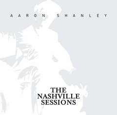Aaron Shanley - The Nashville Sessions