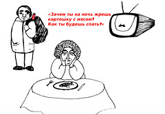 """Why do you eat potatoes and meat before going to bed? How will you sleep?"" (A.Lukashenko, the president of Belarus) (aggrrrh!) Tags: tv politics diet belarus sketches lukashenko"