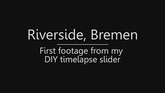 Riverside, Bremen (CmdrCord) Tags: diy timelapse pi raspberry slider dolly motorized