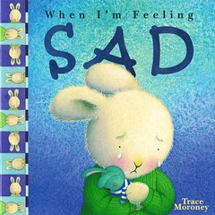 When I'm Feeling Sad (Vernon Barford School Library) Tags: new school sadness reading book high sad emotion library libraries reads books super read paperback cover junior covers bookcover feeling pick middle vernon quick emotions recent picks qr bookcovers nonfiction feelings paperbacks barford softcover quickreads quickread vernonbarford softcovers tracemoroney superquickpicks superquickpick 9780769644264