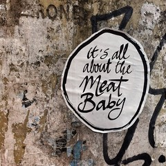 It's all about the meat baby (famiglia_vienna) Tags: vienna streetart wall sticker merchandise slap merchandising combo slaps abziehbild famigliavienna iphoneonly iphoneartists igersvienna uploaded:by=flickrmobile flickriosapp:filter=nofilter igersaustria instagramersvienna