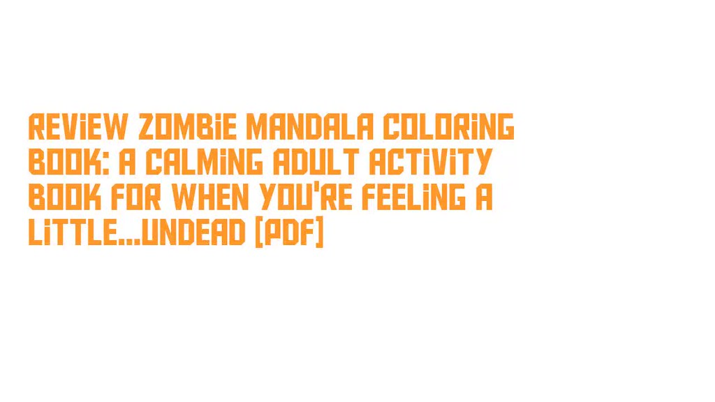 Review Zombie Mandala Coloring Book A Calming Adult Activity For When Youre