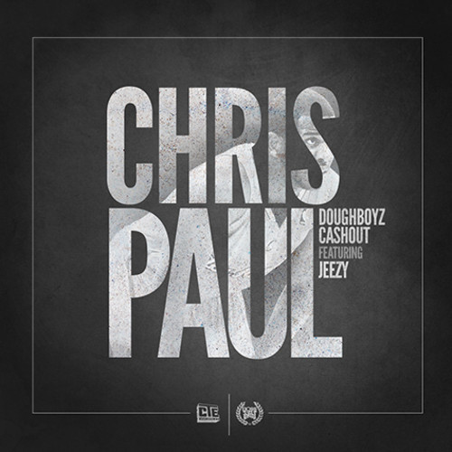Doughboyz Cashout Ft. Young Jeezy – Chris Paul