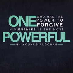 #QuoteoftheDay 'One who has the power to forgive his enemies is the most powerful.' - His Holiness Younus AlGohar (SG_sumair) Tags: power awakening quote compassion philosophy quotes positive meditation hatred success powerful enemy qotd enemies forgiveness photooftheday revival picoftheday haters forgive compassionate successful lettinggo letitgo lifequotes successquotes bestoftheday inspiringquotes younusalgohar