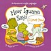 How Iguana Says I Love You!:  an Adventure in Eight Languages