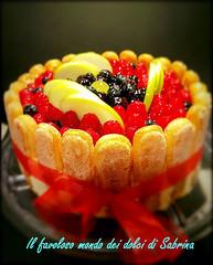 Charlotte alla frutta (Il favoloso mondo dei dolci di Sabrina) Tags: italyfood cake dessert pastry torta charlotte compleanno