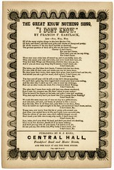 The Great Know Nothing Song, I Don't Know, ca. 1850s (Alan Mays) Tags: ephemera broadsides songbroadsides broadsideballads slipballads songs songsheets balladsheets paper printed greatknownothing idontknow knownothing knownothings whigs democrats eastlack francisfeastlack songwriters music politics politicalparties political men women children boys girls sons borders humor humorous funny parodies quakers quakercity philadelphia pa pennsylvania 1850s victorian 19thcentury nineteenthcentury antique old vintage typefaces type typography fonts kehr hjkehr centralhall frankfordroad masterstreet publishers printers
