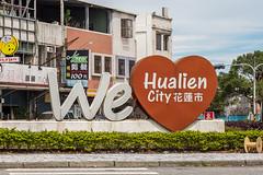 Hualien County, Taiwan (Quench Your Eyes) Tags: asia biketour city hualien hualiencounty southerntaiwan taiwan taiwanprovince travel sign hualiencity wehualiencity