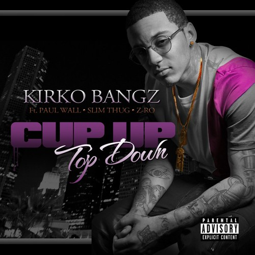 Kirko Bangz Ft. Z-Ro, Slim Thug & Paul Wall – Cup Up, Top Down