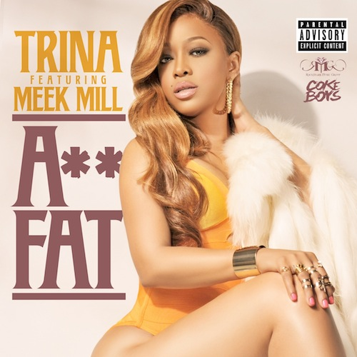 TRINA ASS FAT feat MEEK MILL