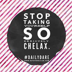 Chelax. (Daily Dare) Tags: uploadedviaflickrqcom empowerment brave beyou gutsygirl gutsygirlclub girlpower