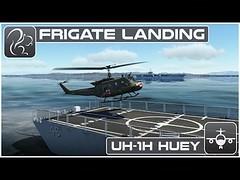 UH-1H Huey Frigate Landing (DCS World) (finiarisab) Tags: frigate huey landing uh1h world