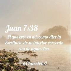 """Juan 7-38 """"El que cree en m, como dice la Escritura, de su interior corrern ros de agua viva."""" (@CHURCH4U2) Tags: bible verse pic"""