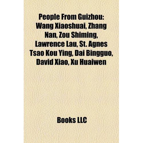People from Guizhou - Wang Xiaoshuai, Zhang Nan, Zou Shiming, Lawrence Lau, St. Agnes Tsao Kou Ying, Dai Bingguo, David Xiao, Xu Huaiwen
