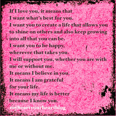 if i love you (My Heart Looks Like Your Heart) Tags: life love happy shine iamgrateful ibelieveinyou whatlovemeans whatloveis iwantyoutobehappy ifiloveyou iamgratefulforyou youmakemylifebetter myheartlookslikeyourheart myheartyourheartblog jacquelinecovert withyouorwithoutyou
