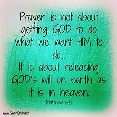 """""""...Thy kingdom come, Thy will be done on earth as it is in heaven..."""" #Jesus #prayer #matthew6:10"""