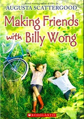 Making Friends with Billy Wong (Vernon Barford School Library) Tags: 9781338133752 augustascattergood augusta scattergood historicalfiction historical fiction history racism racerelations prejudice prejudices asianamerican asianamericans asian asians arkansas chineseamerican chineseamericans chinese american americans friendship friends grandmother grandmothers grandma grandmas multigenerational vernon barford library libraries new recent book books read reading reads junior high middle vernonbarford fictional novel novels paperback paperbacks softcover softcovers covers cover bookcover bookcovers fastpick fastpicks fast pick picks