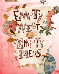 Empty Nest  Empty Mess (tamedblossom) Tags: art collage illustration photo mixed media heather montage landis