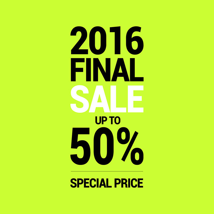 2016 FINAL SALE - UP TO 50%