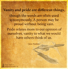 SpiritualCleansing.Org - Love, Wisdom, Inspirational Quotes & Images (SpiritualCleansing) Tags: differentthings intelligent janeausten opinion othersthinkofus pride proud synonymously understanding vanity